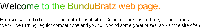 Welcome to the BunduBratz web page.